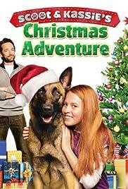 Scoot & Kassie's Christmas Adventure(2013) Poster - Movie Forum, Cast, Reviews