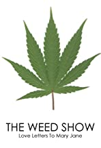 The Weed Show: Love Letters to Mary Jane