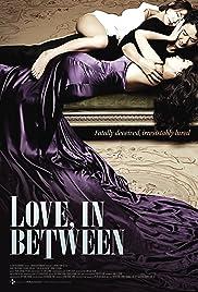 Love in Between(2010) Poster - Movie Forum, Cast, Reviews