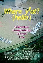 Where Y'At (Hello)