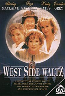 What Is A Side By Side >> The West Side Waltz (TV Movie 1995) - IMDb