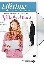 I Do (But I Don't)(2004) Poster - Movie Forum, Cast, Reviews