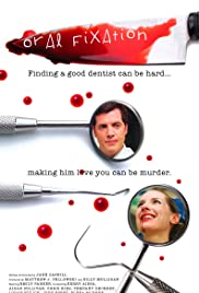 Oral Fixation (2009) Poster - Movie Forum, Cast, Reviews