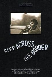 Step Across the Border(1990) Poster - Movie Forum, Cast, Reviews