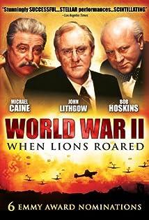 World War II - When Lions Roared movie