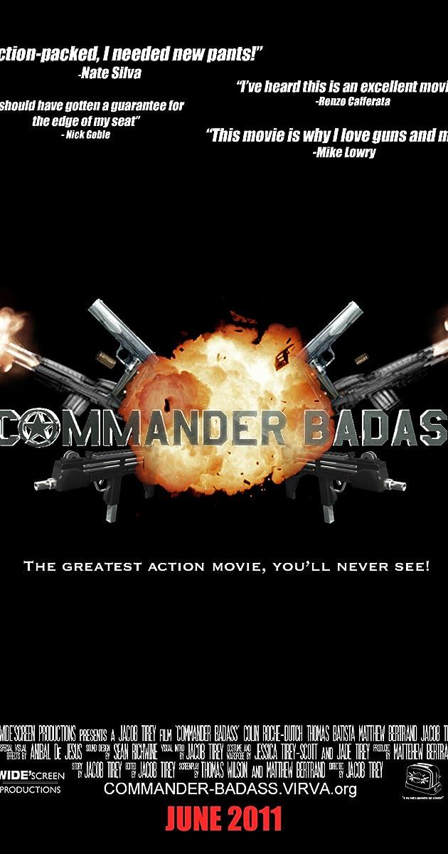 commander badass 2011 plot summary imdb