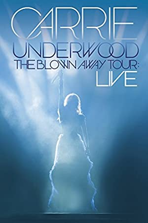 Where to stream Carrie Underwood: The Blown Away Tour Live