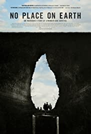 No Place on Earth (2012) Poster - Movie Forum, Cast, Reviews