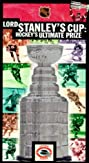 Lord Stanley's Cup: Hockey's Ultimate Prize (2000) Poster