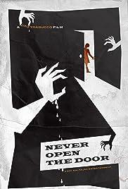 Never Open the Door(2014) Poster - Movie Forum, Cast, Reviews