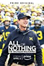 All or Nothing: The Michigan Wolverines (2018) Poster