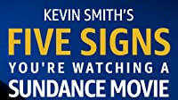 Kevin Smith's 5 Signs You're Watching a Sundance Movie