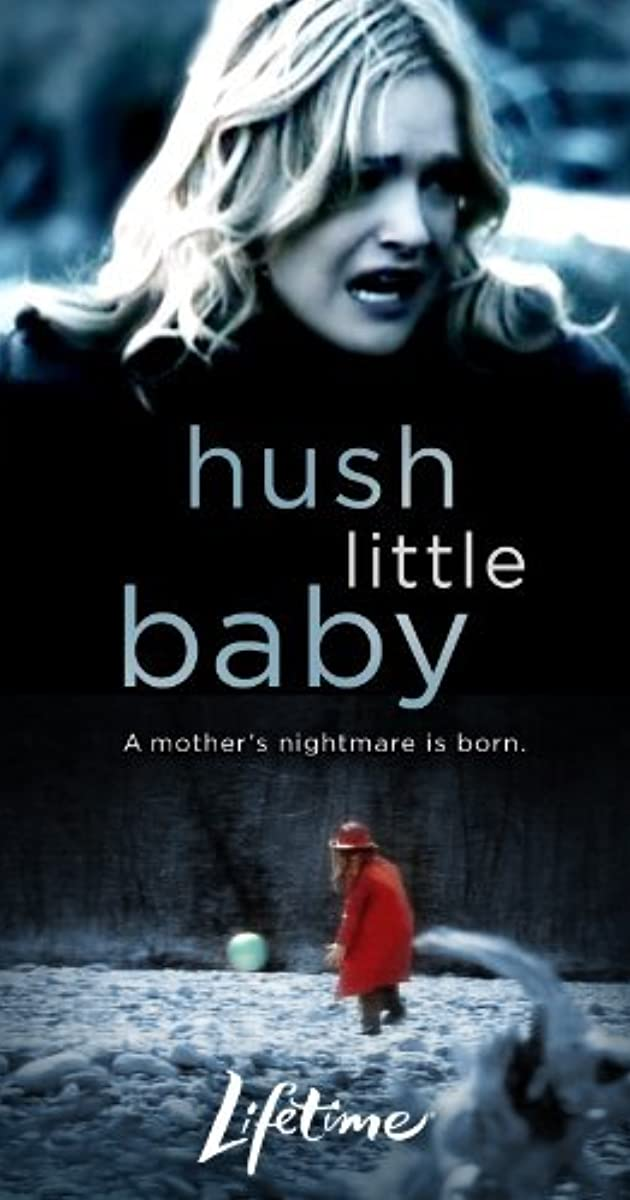 Hush Little Baby Tv Movie 2007 Imdb