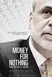 Money for Nothing: Inside the Federal Reserve Poster