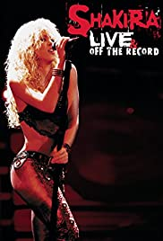 Shakira: Live and Off the Record Poster