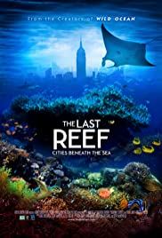 The Last Reef 3D (2012) Poster - Movie Forum, Cast, Reviews