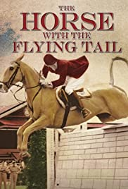 The Horse with the Flying Tail Poster