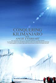 Conquering Kilimanjaro with Angie Everhart Poster