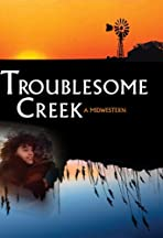 Troublesome Creek: A Midwestern
