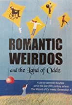 Romantic Weirdos and the Land of Oddz