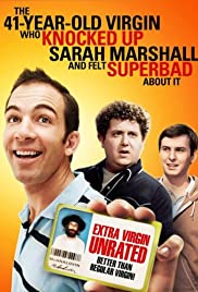 The 41-Year-Old Virgin Who Knocked Up Sarah Marshall and Felt Superbad About It Poster