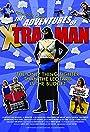 The Pathetically Cheap Adventures of Xtra-Man