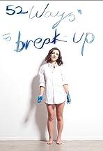 52 Ways to Break Up