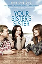 Your Sister's Sister (2011) Poster