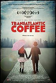 Transatlantic Coffee(2012) Poster - Movie Forum, Cast, Reviews