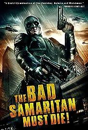 The Bad Samaritan Must Die! Poster
