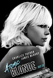 Atomic Blonde (2017) Poster - Movie Forum, Cast, Reviews