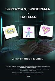Superman, Spiderman or Batman Poster