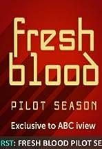 Fresh Blood Pilot Season