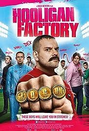 The Hooligan Factory(2014) Poster - Movie Forum, Cast, Reviews