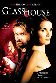 Glass House: The Good Mother(2006) Poster - Movie Forum, Cast, Reviews