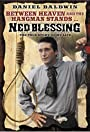 Ned Blessing: The True Story of My Life