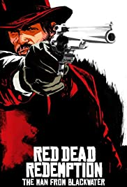 Red Dead Redemption: The Man from Blackwater(2010) Poster - Movie Forum, Cast, Reviews
