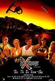H2O Extreme(2009) Poster - Movie Forum, Cast, Reviews