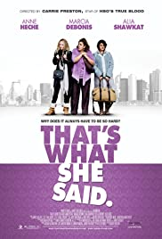 That's What She Said (2012) Poster - Movie Forum, Cast, Reviews