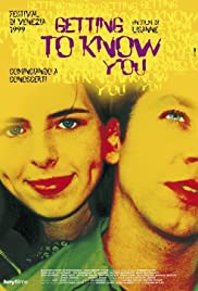 Getting to Know You (1999) Poster - Movie Forum, Cast, Reviews
