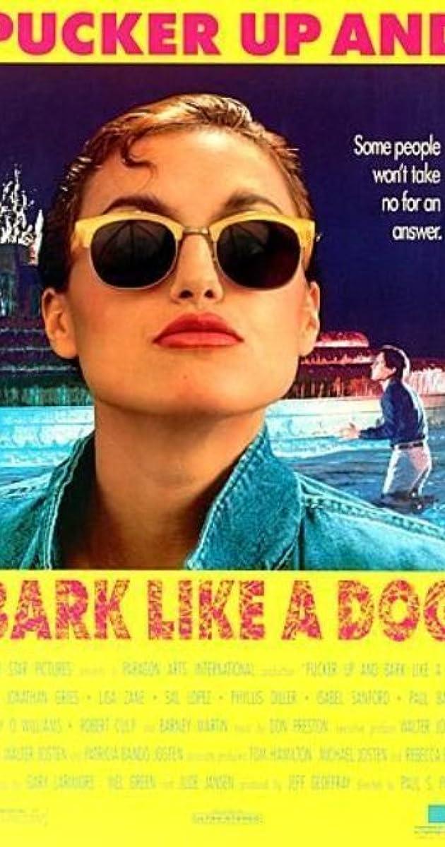 Pucker Up And Bark Like A Dog 1989 Imdb