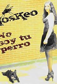 Moskeo: No soy tu perro Poster