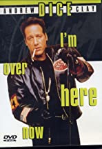 Andrew Dice Clay: I'm Over Here Now