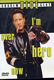 Andrew Dice Clay: I'm Over Here Now Poster