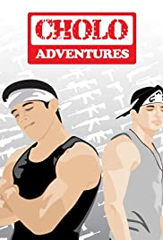Cholo Adventures Tv Series 2008 Imdb