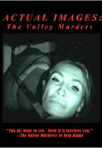 Actual Images: The Valley Murder Tapes