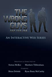 The Wrong Guys for the Job Poster