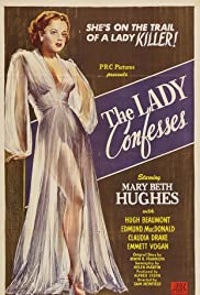 The Lady Confesses(1945) Poster - Movie Forum, Cast, Reviews