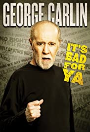 George Carlin... It's Bad for Ya! Poster