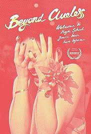 Beyond Clueless(2014) Poster - Movie Forum, Cast, Reviews
